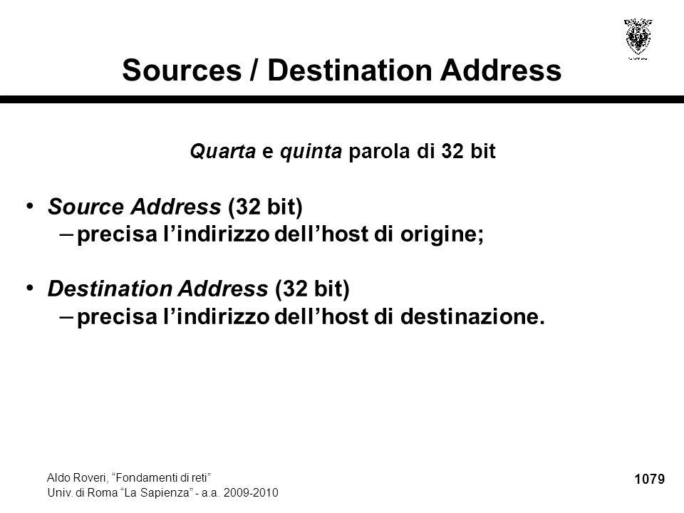 """1079 Aldo Roveri, """"Fondamenti di reti"""" Univ. di Roma """"La Sapienza"""" - a.a. 2009-2010 Sources / Destination Address Quarta e quinta parola di 32 bit Sou"""