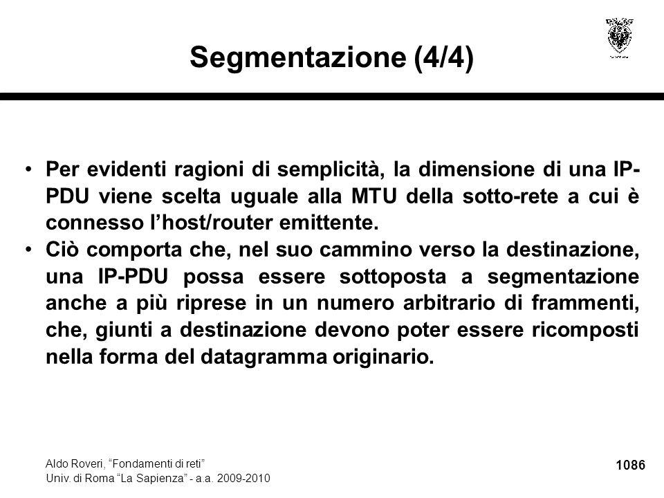 """1086 Aldo Roveri, """"Fondamenti di reti"""" Univ. di Roma """"La Sapienza"""" - a.a. 2009-2010 Segmentazione (4/4) Per evidenti ragioni di semplicità, la dimensi"""