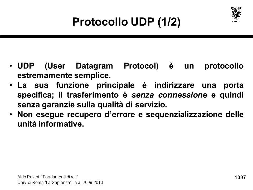 """1097 Aldo Roveri, """"Fondamenti di reti"""" Univ. di Roma """"La Sapienza"""" - a.a. 2009-2010 Protocollo UDP (1/2) UDP (User Datagram Protocol) è un protocollo"""