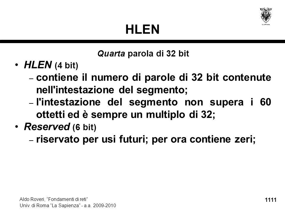"""1111 Aldo Roveri, """"Fondamenti di reti"""" Univ. di Roma """"La Sapienza"""" - a.a. 2009-2010 HLEN Quarta parola di 32 bit HLEN (4 bit) – contiene il numero di"""