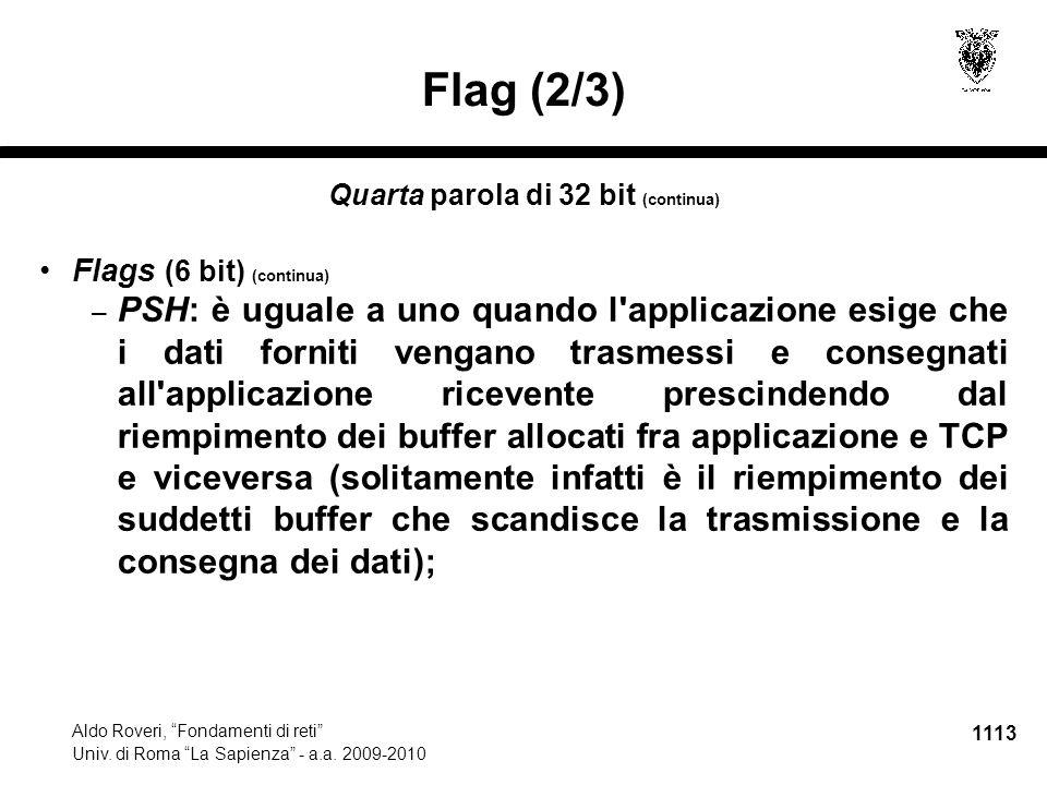 "1113 Aldo Roveri, ""Fondamenti di reti"" Univ. di Roma ""La Sapienza"" - a.a. 2009-2010 Flag (2/3) Quarta parola di 32 bit (continua) Flags (6 bit) (conti"