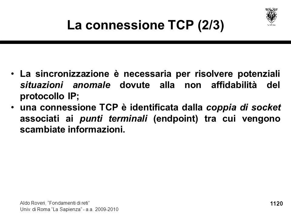 """1120 Aldo Roveri, """"Fondamenti di reti"""" Univ. di Roma """"La Sapienza"""" - a.a. 2009-2010 La connessione TCP (2/3) La sincronizzazione è necessaria per riso"""