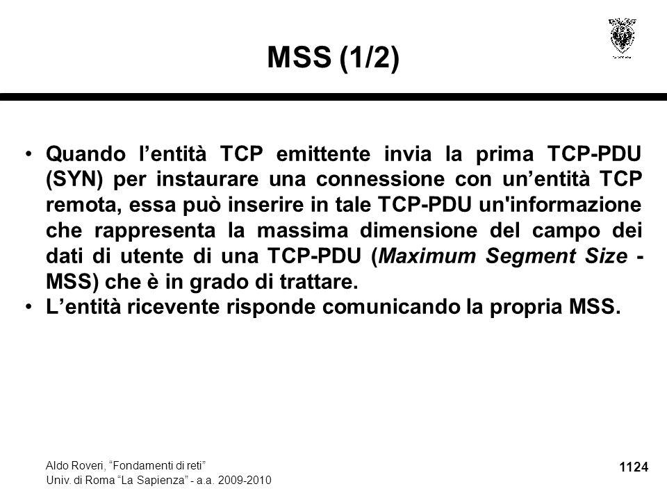 """1124 Aldo Roveri, """"Fondamenti di reti"""" Univ. di Roma """"La Sapienza"""" - a.a. 2009-2010 MSS (1/2) Quando l'entità TCP emittente invia la prima TCP-PDU (SY"""