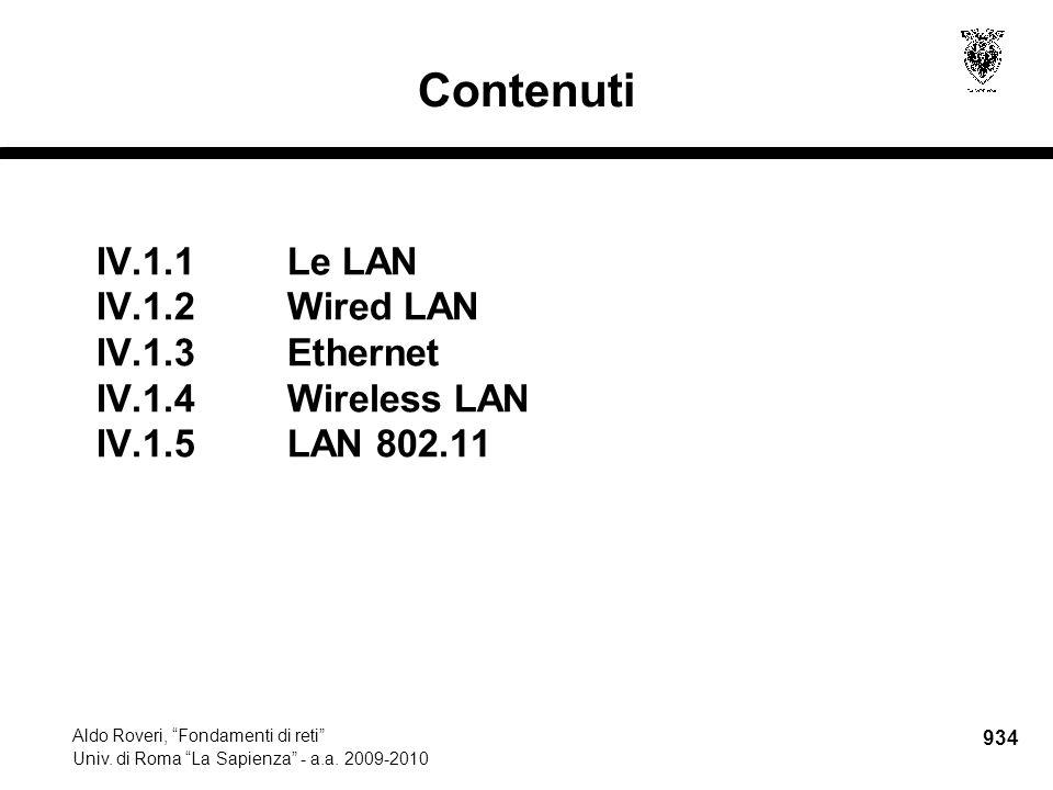 """934 Aldo Roveri, """"Fondamenti di reti"""" Univ. di Roma """"La Sapienza"""" - a.a. 2009-2010 Contenuti IV.1.1Le LAN IV.1.2Wired LAN IV.1.3Ethernet IV.1.4 Wirele"""