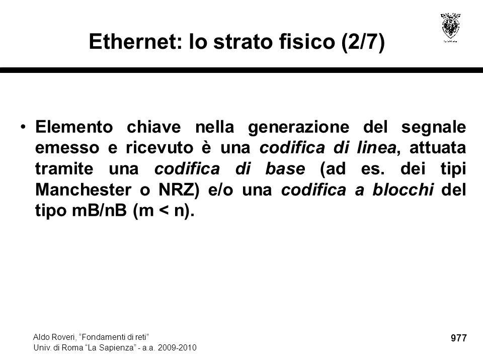 """977 Aldo Roveri, """"Fondamenti di reti"""" Univ. di Roma """"La Sapienza"""" - a.a. 2009-2010 Ethernet: lo strato fisico (2/7) Elemento chiave nella generazione"""