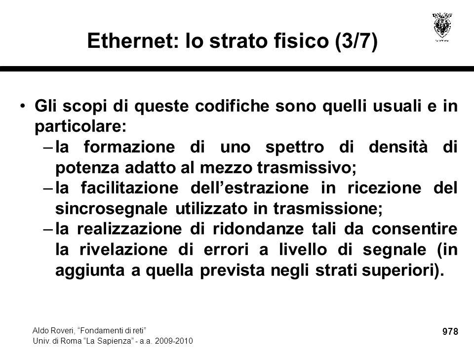 """978 Aldo Roveri, """"Fondamenti di reti"""" Univ. di Roma """"La Sapienza"""" - a.a. 2009-2010 Ethernet: lo strato fisico (3/7) Gli scopi di queste codifiche sono"""
