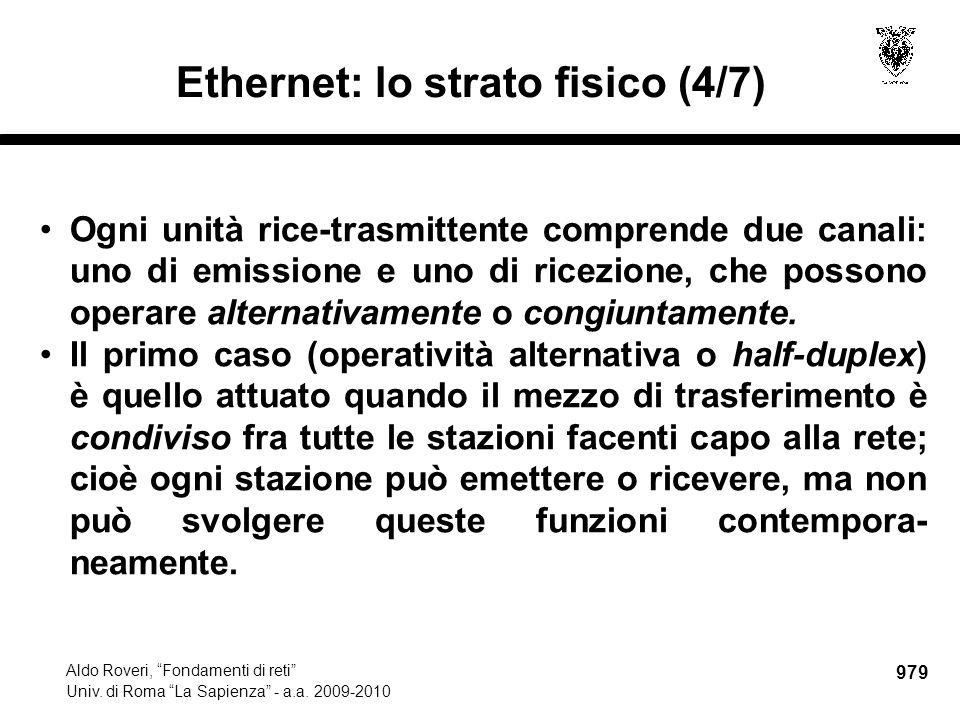 """979 Aldo Roveri, """"Fondamenti di reti"""" Univ. di Roma """"La Sapienza"""" - a.a. 2009-2010 Ethernet: lo strato fisico (4/7) Ogni unità rice-trasmittente compr"""