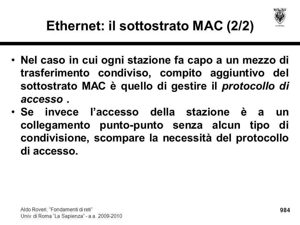 """984 Aldo Roveri, """"Fondamenti di reti"""" Univ. di Roma """"La Sapienza"""" - a.a. 2009-2010 Ethernet: il sottostrato MAC (2/2) Nel caso in cui ogni stazione fa"""