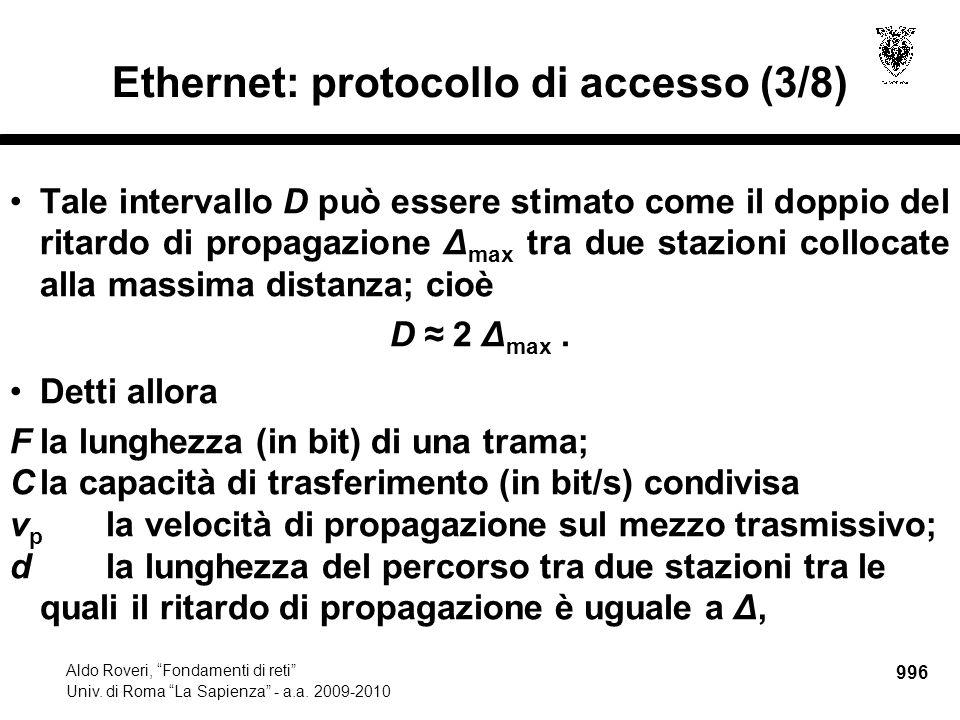 """996 Aldo Roveri, """"Fondamenti di reti"""" Univ. di Roma """"La Sapienza"""" - a.a. 2009-2010 Ethernet: protocollo di accesso (3/8) Tale intervallo D può essere"""