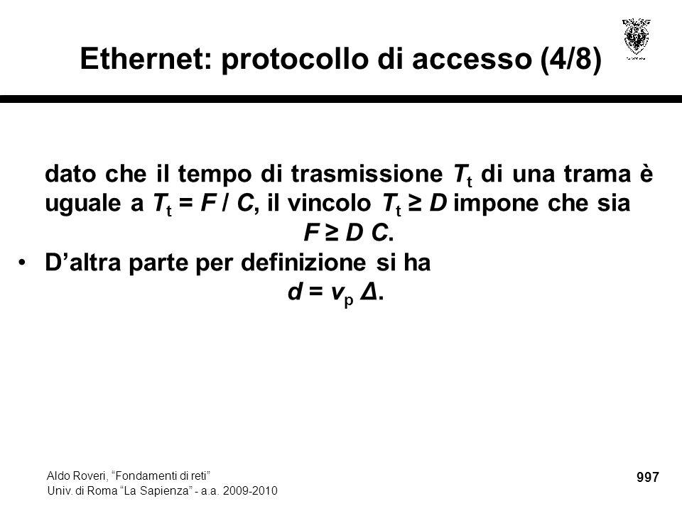 """997 Aldo Roveri, """"Fondamenti di reti"""" Univ. di Roma """"La Sapienza"""" - a.a. 2009-2010 Ethernet: protocollo di accesso (4/8) dato che il tempo di trasmiss"""
