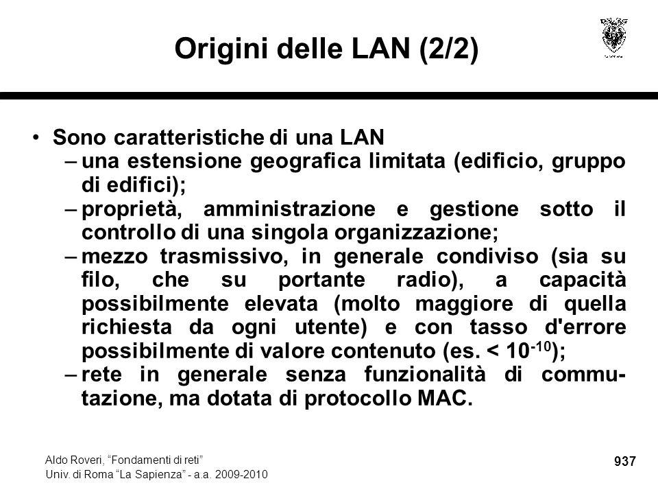 """937 Aldo Roveri, """"Fondamenti di reti"""" Univ. di Roma """"La Sapienza"""" - a.a. 2009-2010 Origini delle LAN (2/2) Sono caratteristiche di una LAN –una estens"""
