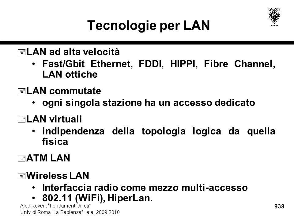 """938 Aldo Roveri, """"Fondamenti di reti"""" Univ. di Roma """"La Sapienza"""" - a.a. 2009-2010 Tecnologie per LAN  LAN ad alta velocità Fast/Gbit Ethernet, FDDI,"""