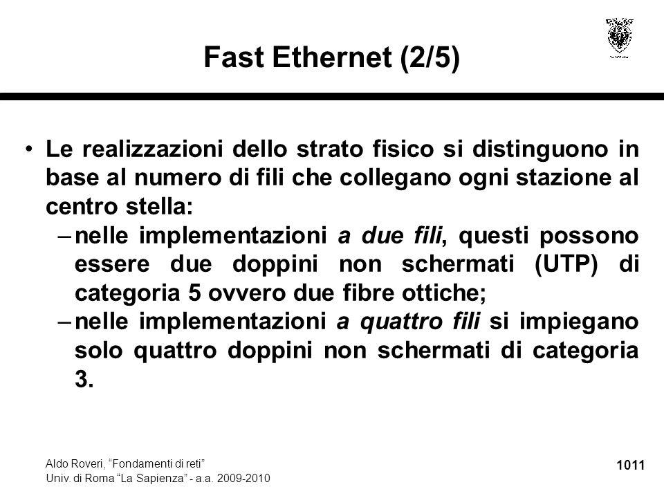 """1011 Aldo Roveri, """"Fondamenti di reti"""" Univ. di Roma """"La Sapienza"""" - a.a. 2009-2010 Fast Ethernet (2/5) Le realizzazioni dello strato fisico si distin"""
