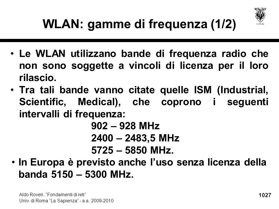 """1027 Aldo Roveri, """"Fondamenti di reti"""" Univ. di Roma """"La Sapienza"""" - a.a. 2009-2010 WLAN: gamme di frequenza (1/2) Le WLAN utilizzano bande di frequen"""
