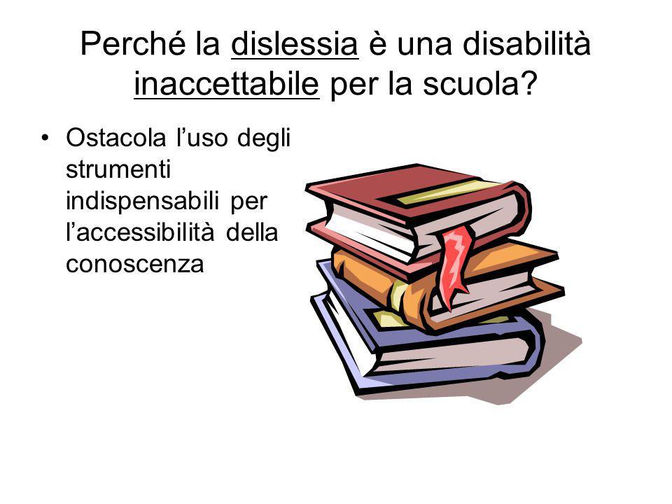 Perché la dislessia è una disabilità inaccettabile per la scuola? Ostacola l'uso degli strumenti indispensabili per l'accessibilità della conoscenza