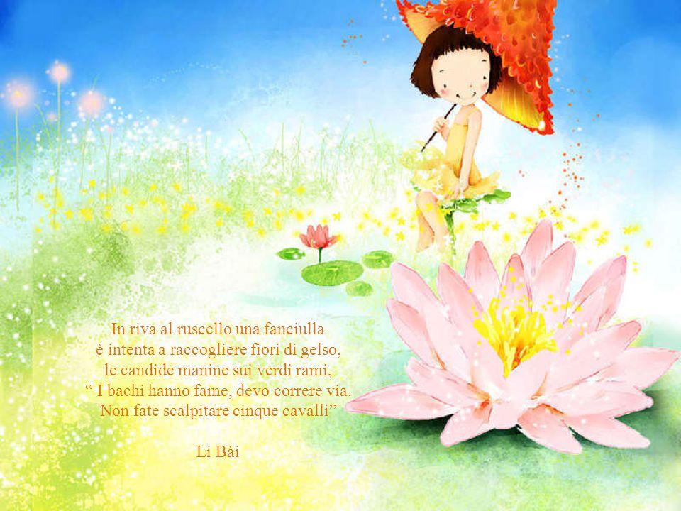 In una nuvola vede la sua gonna, in un bel fiore scorge il suo viso.