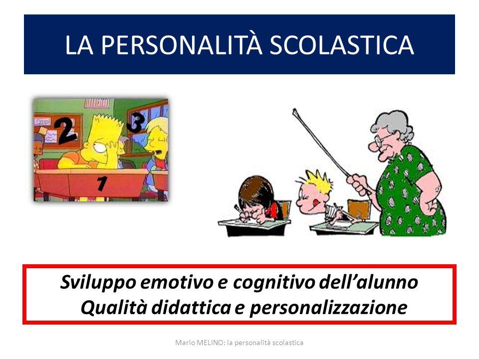 La personalità scolastica comportamenti di lavoro DIMENSIONIPOLARITA' POSITIVAPOLARITA' NEGATIVA 4.