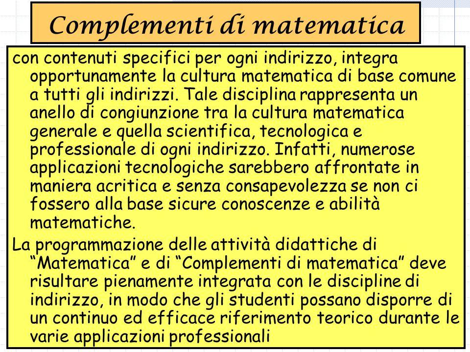 con contenuti specifici per ogni indirizzo, integra opportunamente la cultura matematica di base comune a tutti gli indirizzi.
