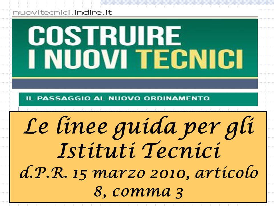 Le linee guida per gli Istituti Tecnici d.P.R. 15 marzo 2010, articolo 8, comma 3