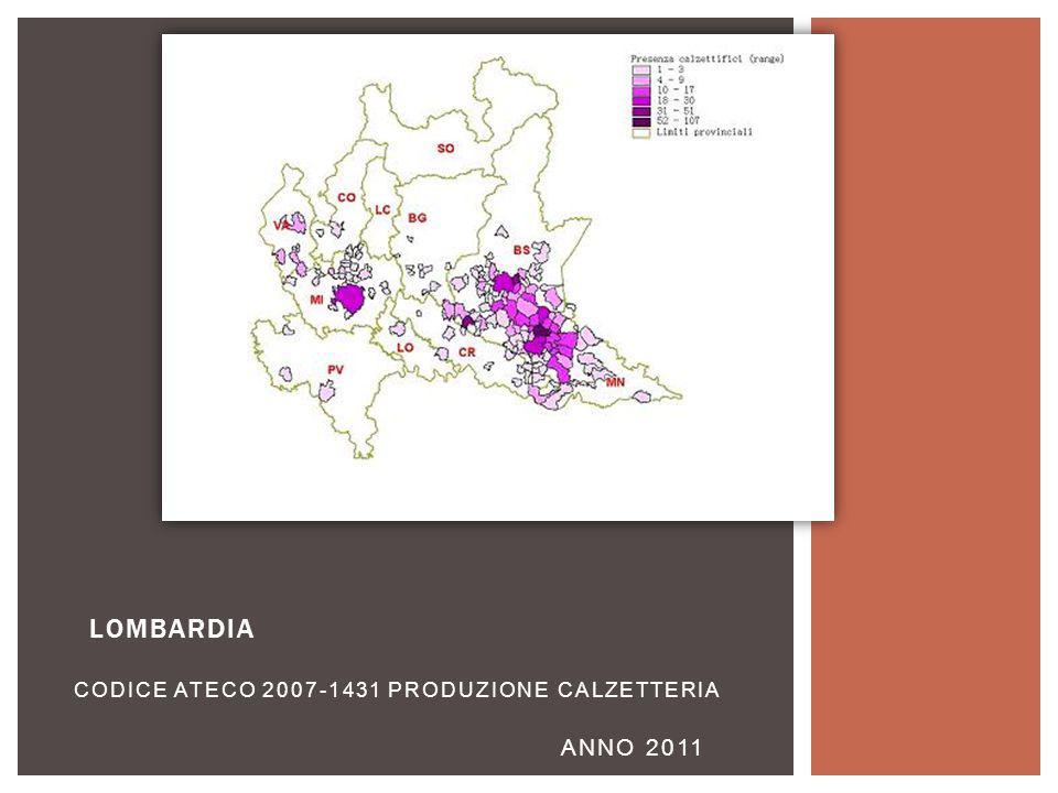 LOMBARDIA CODICE ATECO 2007-1431 PRODUZIONE CALZETTERIA ANNO 2011