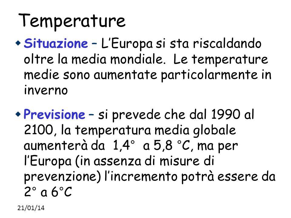 Temperature  Situazione – L'Europa si sta riscaldando oltre la media mondiale. Le temperature medie sono aumentate particolarmente in inverno  Previ