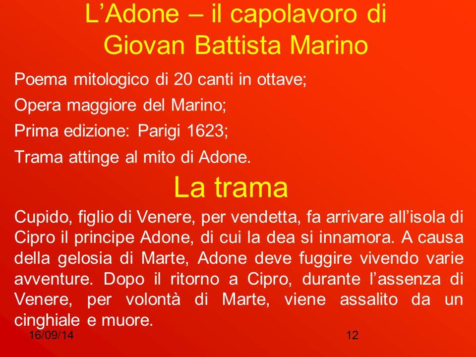 16/09/1412 L'Adone – il capolavoro di Giovan Battista Marino Poema mitologico di 20 canti in ottave; Opera maggiore del Marino; Prima edizione: Parigi