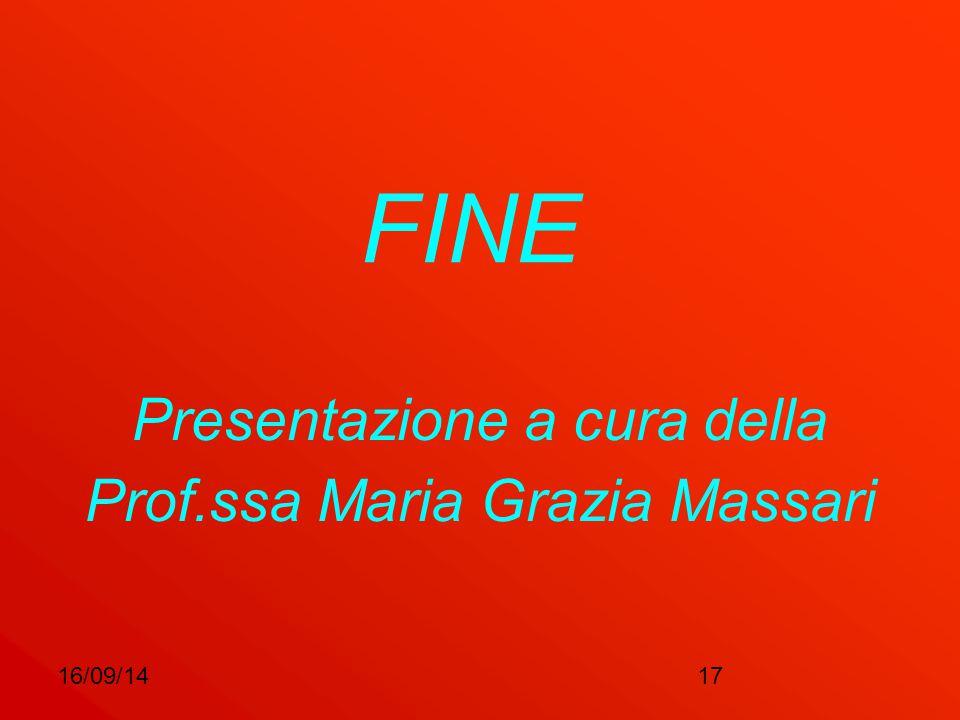 16/09/1417 FINE Presentazione a cura della Prof.ssa Maria Grazia Massari
