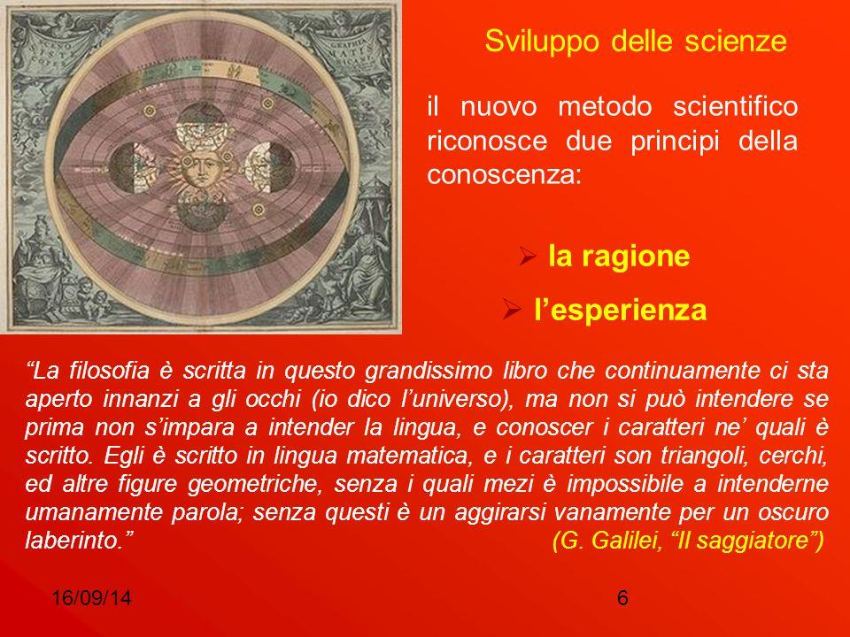 """16/09/146 Sviluppo delle scienze il nuovo metodo scientifico riconosce due principi della conoscenza:  la ragione  l'esperienza """"La filosofia è scri"""