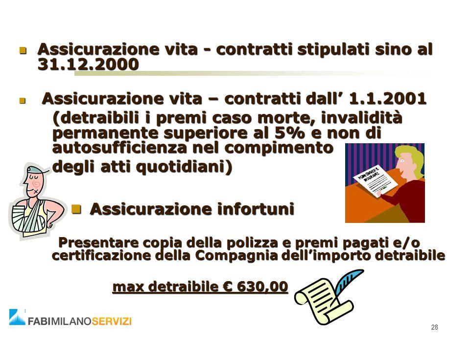28 Assicurazione vita - contratti stipulati sino al 31.12.2000 Assicurazione vita - contratti stipulati sino al 31.12.2000 Assicurazione vita – contra