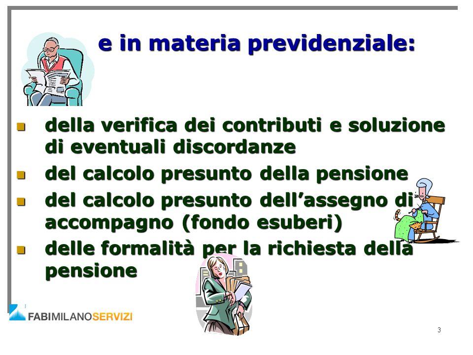 e in materia previdenziale: e in materia previdenziale: della verifica dei contributi e soluzione di eventuali discordanze della verifica dei contribu