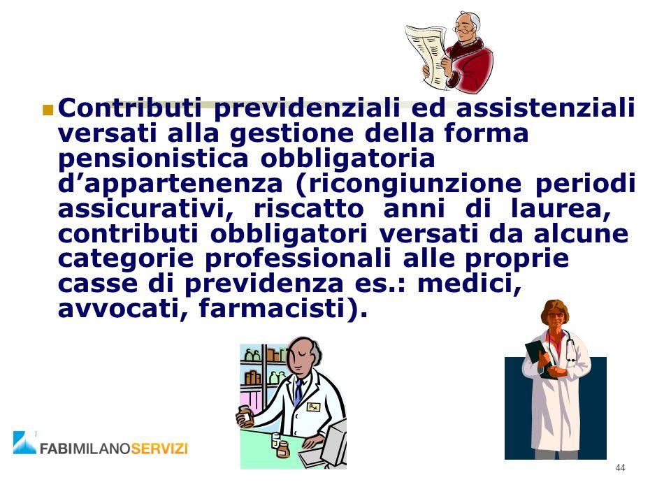 Contributi previdenziali ed assistenziali versati alla gestione della forma pensionistica obbligatoria d'appartenenza (ricongiunzione periodi assicura