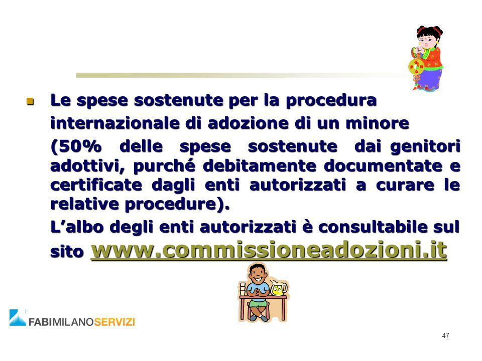 Le spese sostenute per la procedura Le spese sostenute per la procedura internazionale di adozione di un minore (50% delle spese sostenute dai genitor