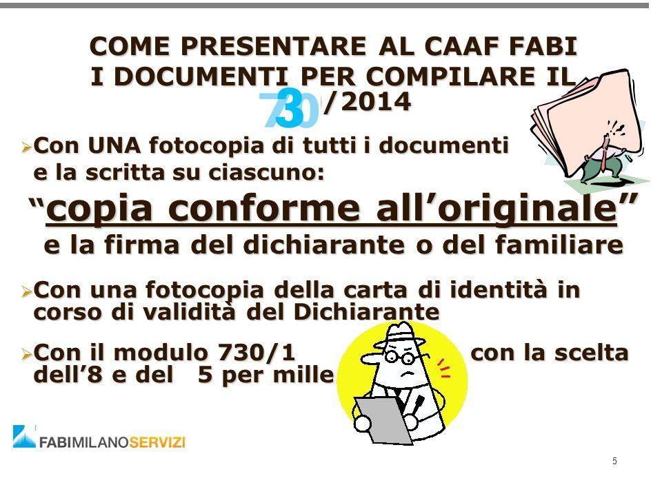 """COME PRESENTARE AL CAAF FABI I DOCUMENTI PER COMPILARE IL 730/2014  Con UNA fotocopia di tutti i documenti e la scritta su ciascuno: """" copia conforme"""