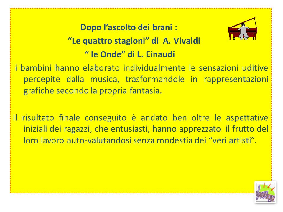 """Dopo l'ascolto dei brani : """"Le quattro stagioni"""" di A. Vivaldi """" le Onde"""" di L. Einaudi i bambini hanno elaborato individualmente le sensazioni uditiv"""