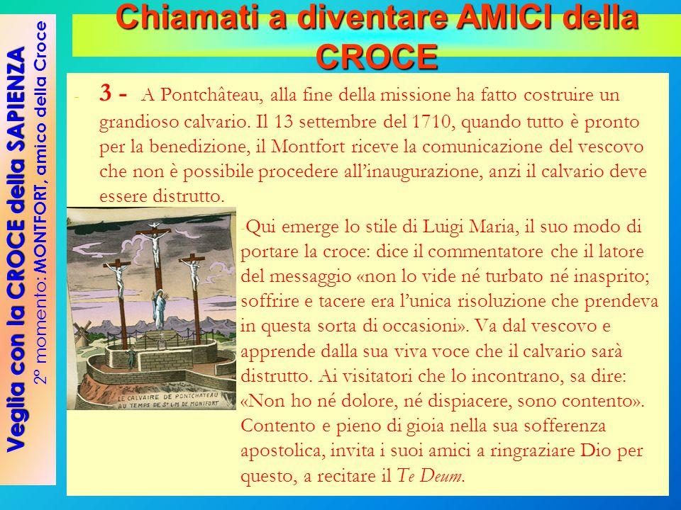 - - 3 - A Pontchâteau, alla fine della missione ha fatto costruire un grandioso calvario. Il 13 settembre del 1710, quando tutto è pronto per la bened