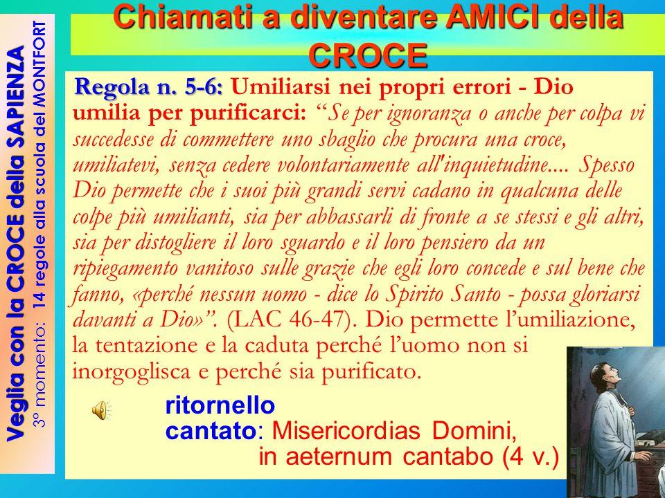 """Regola n. 5-6: Regola n. 5-6: Umiliarsi nei propri errori - Dio umilia per purificarci: """"Se per ignoranza o anche per colpa vi succedesse di commetter"""