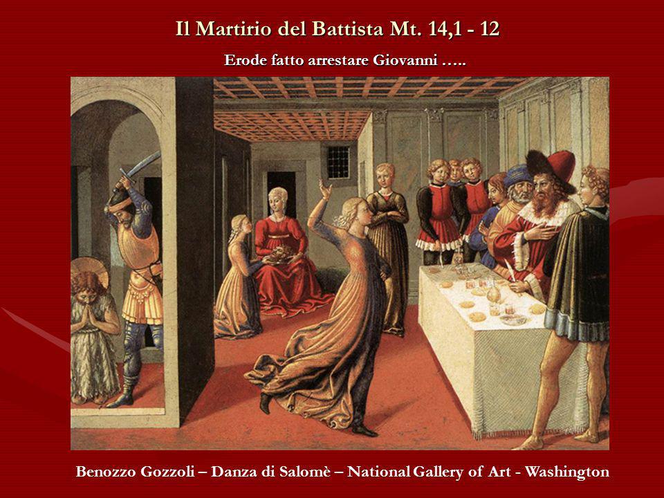 Il Martirio del Battista Mt.14,1 - 12 Erode fatto arrestare Giovanni …..