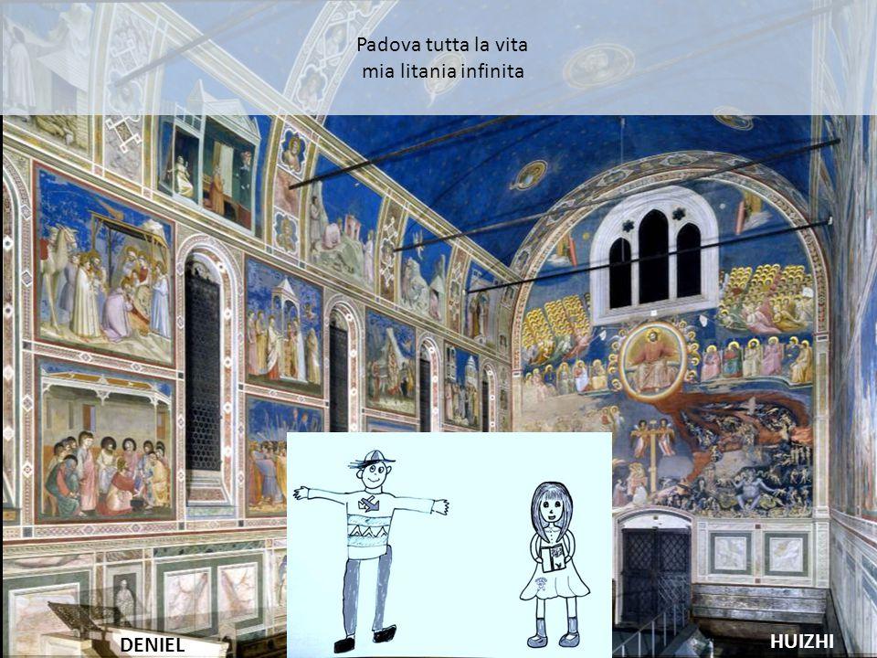 Padova tutta la vita mia litania infinita HUIZHI DENIEL