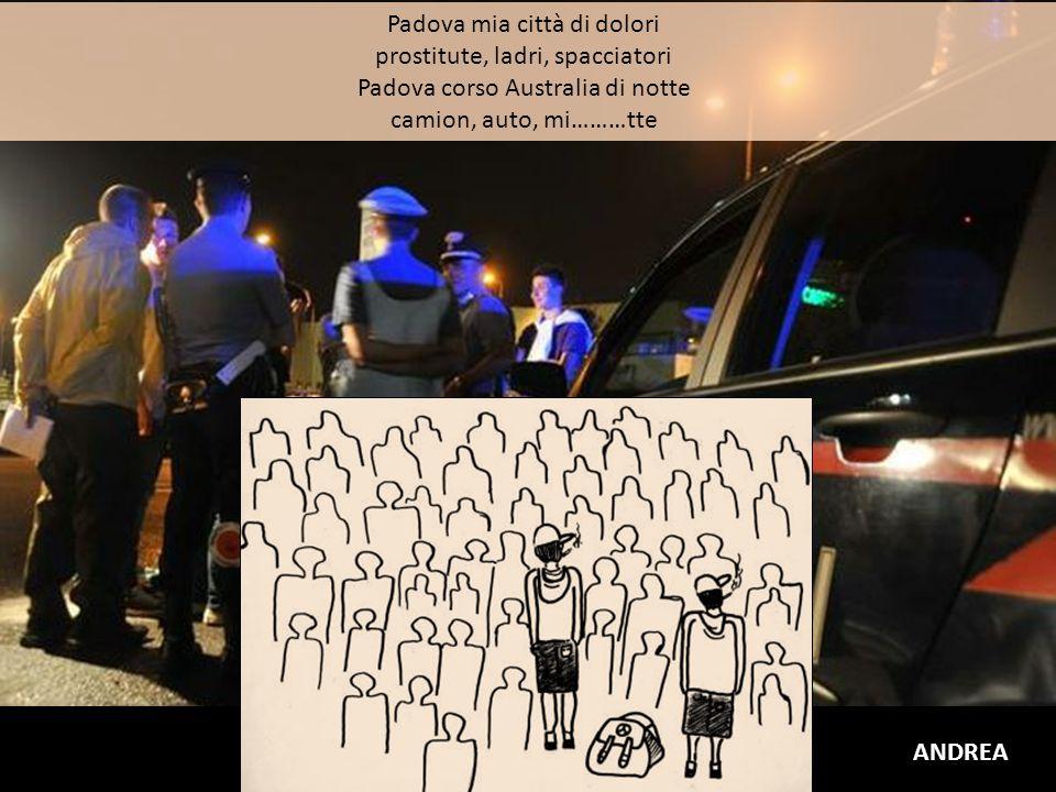 Padova mia città di dolori prostitute, ladri, spacciatori Padova corso Australia di notte camion, auto, mi………tte ANDREA