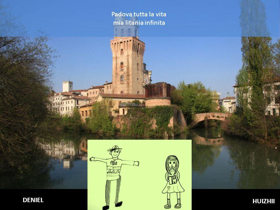 Padova tutta la vita mia litania infinita HUIZHII DENIEL