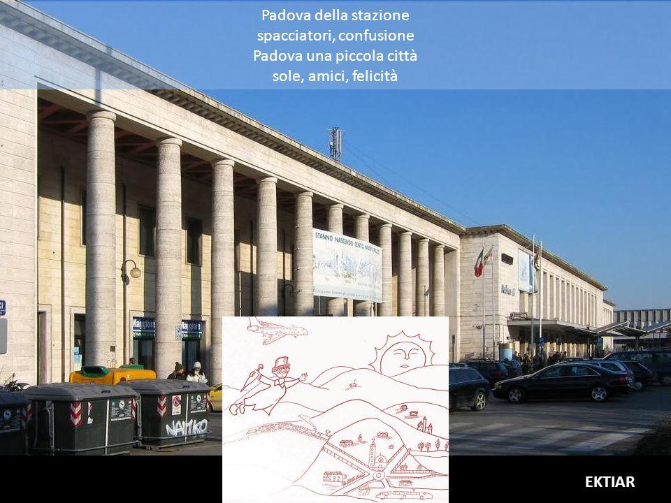 Padova della stazione spacciatori, confusione Padova una piccola città sole, amici, felicità EKTIAR