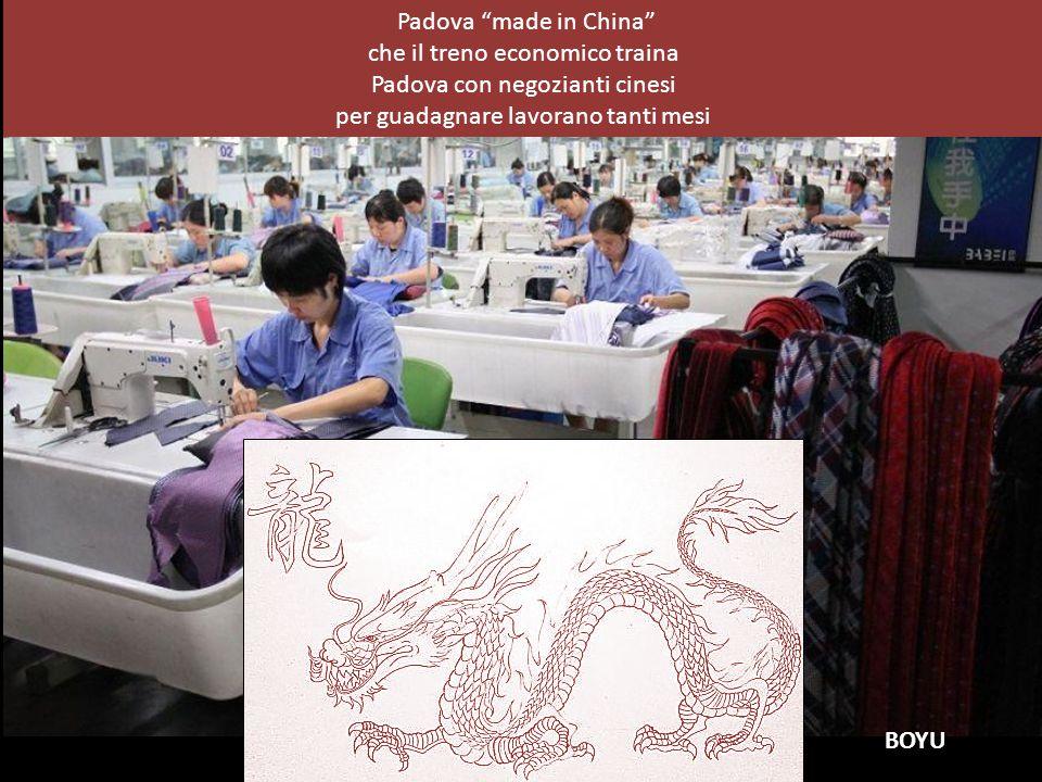 Padova made in China che il treno economico traina Padova con negozianti cinesi per guadagnare lavorano tanti mesi BOYU