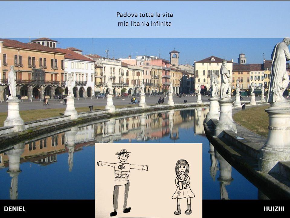Padova tutta la vita mia litania infinita DENIEL HUIZHI