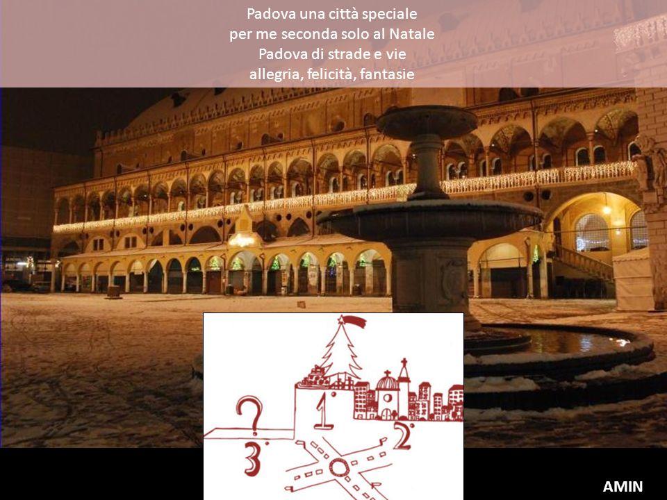 Padova una città speciale per me seconda solo al Natale Padova di strade e vie allegria, felicità, fantasie AMIN