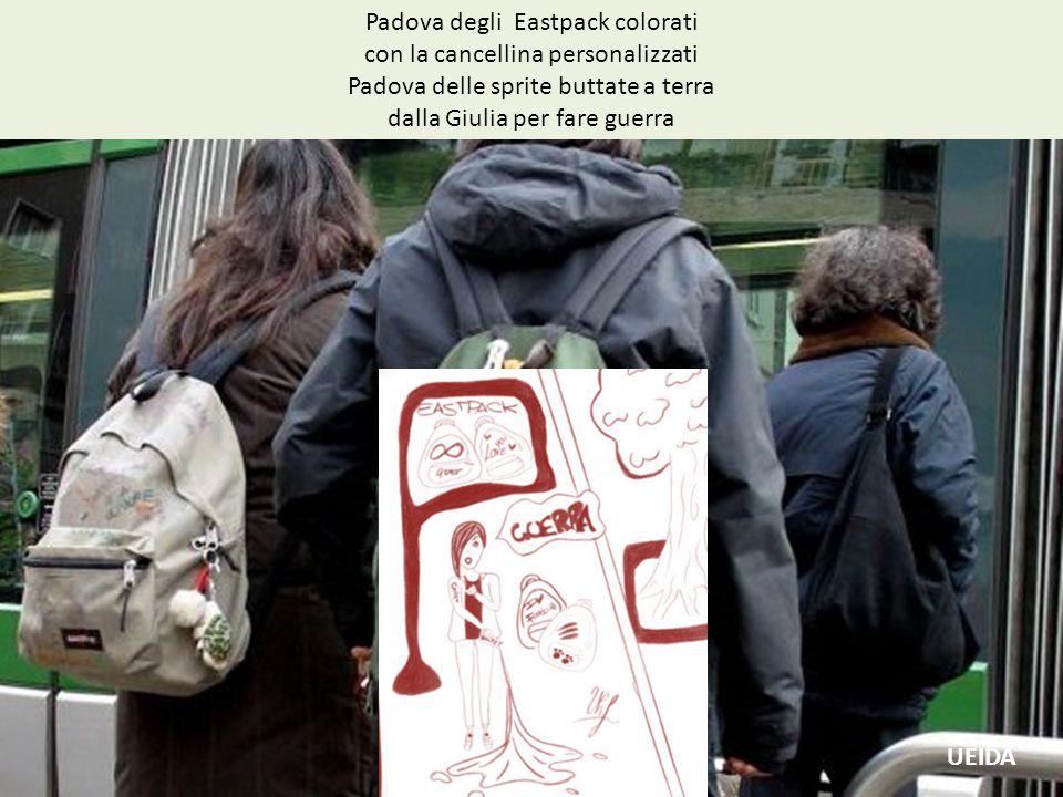 Padova degli Eastpack colorati con la cancellina personalizzati Padova delle sprite buttate a terra dalla Giulia per fare guerra UEIDA