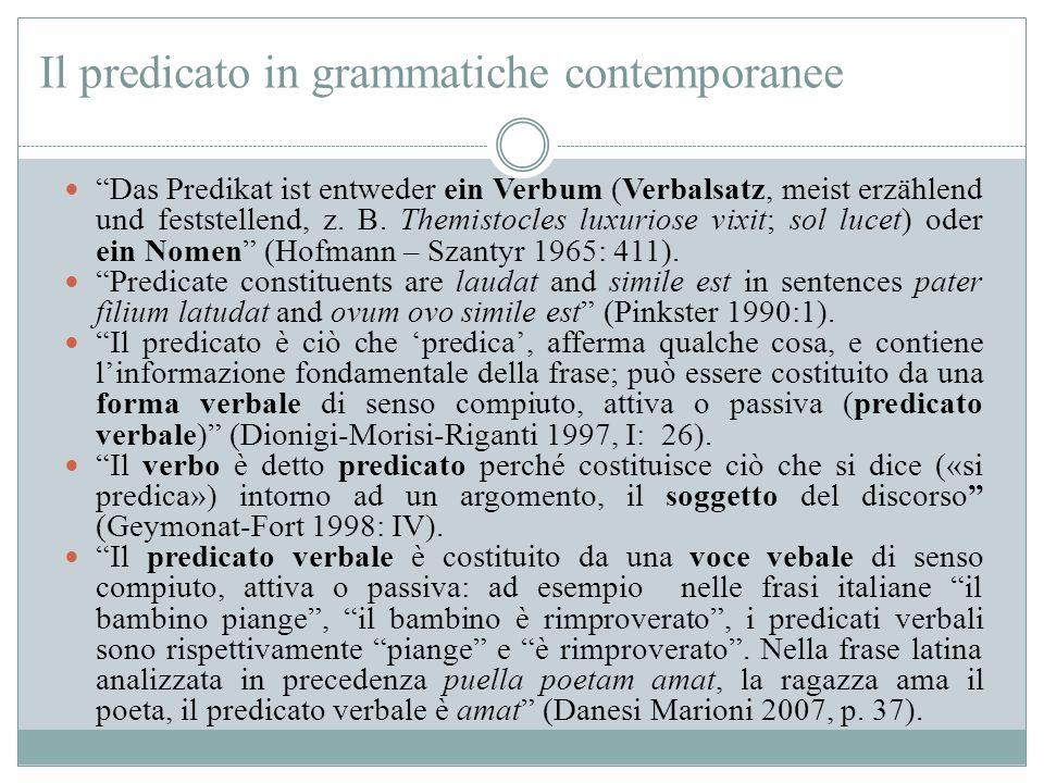 """Il predicato in grammatiche contemporanee """"Das Predikat ist entweder ein Verbum (Verbalsatz, meist erzählend und feststellend, z. B. Themistocles luxu"""