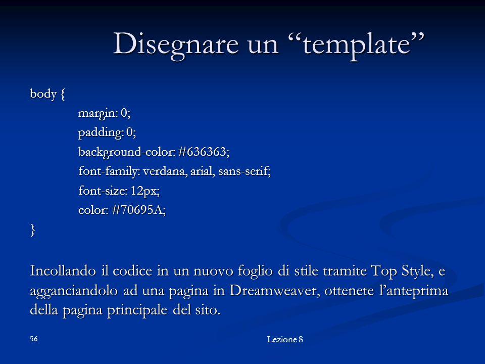 "Disegnare un ""template"" body { margin: 0; padding: 0; background-color: #636363; font-family: verdana, arial, sans-serif; font-size: 12px; color: #706"
