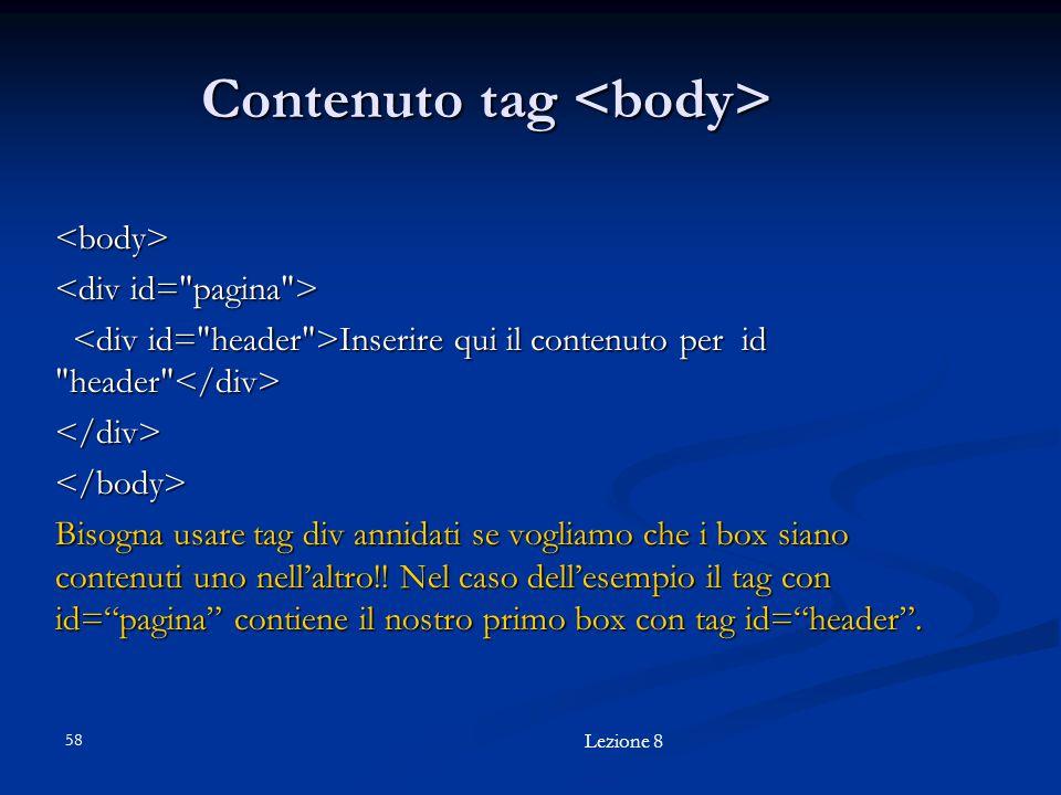 Contenuto tag Contenuto tag <body> Inserire qui il contenuto per id