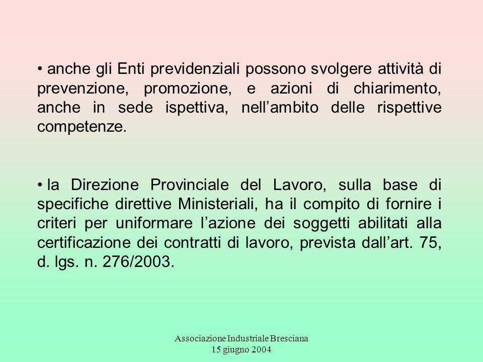 Associazione Industriale Bresciana 15 giugno 2004 anche gli Enti previdenziali possono svolgere attività di prevenzione, promozione, e azioni di chiar