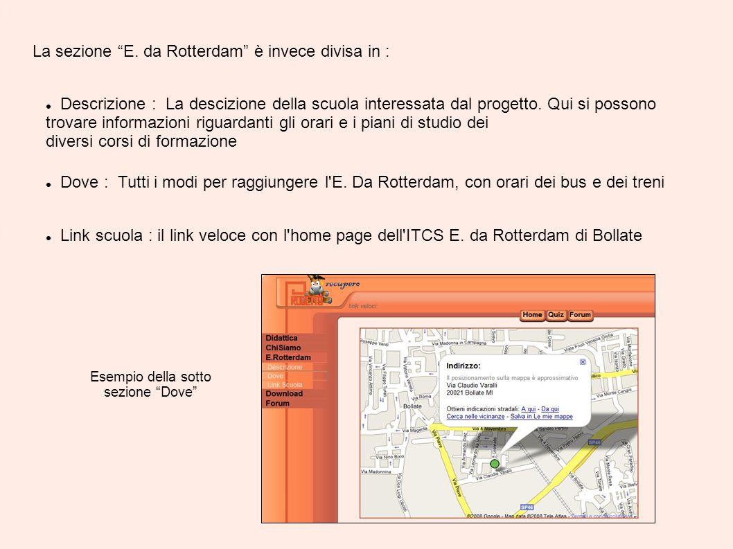 """La sezione """"E. da Rotterdam"""" è invece divisa in : Descrizione : La descizione della scuola interessata dal progetto. Qui si possono trovare informazio"""